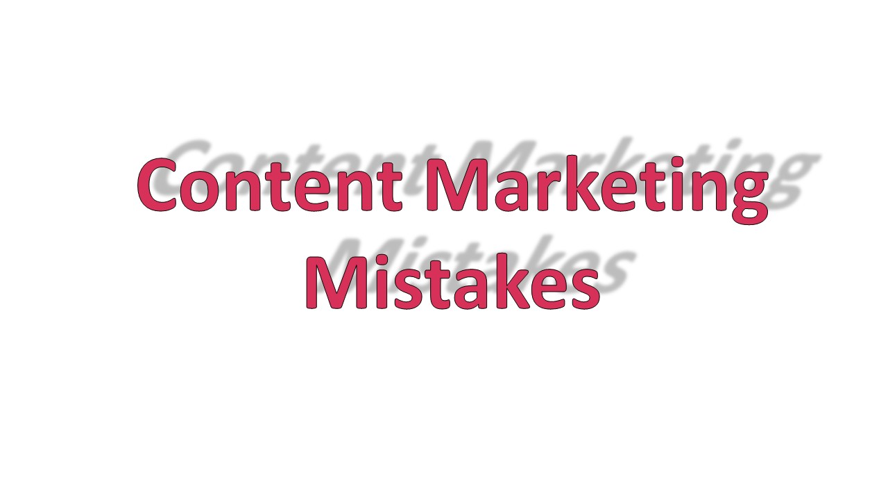 7 mistakes business owners make with content marketing